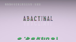 How to Pronounce ABACTINAL