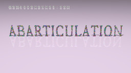 How to Pronounce ABARTICULATION