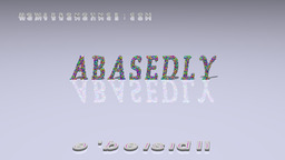 How to Pronounce ABASEDLY