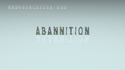 How to Pronounce ABANNITION