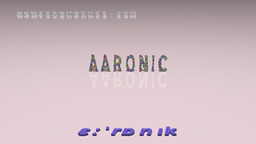 How to Pronounce AARONIC